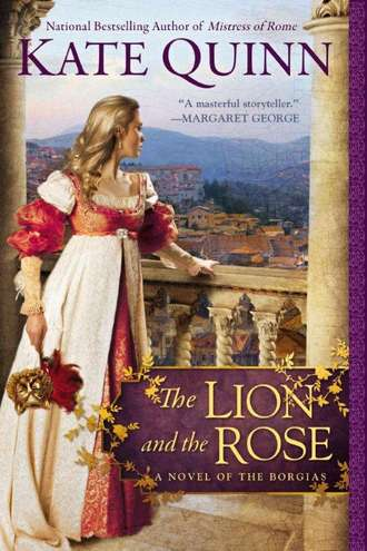 The Lion and the Rose: A Novel of Borgias