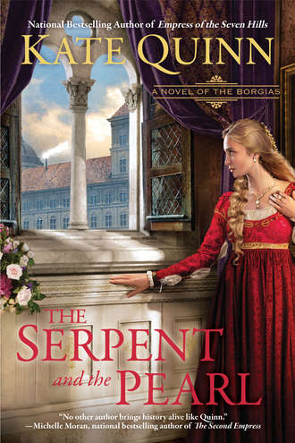 The Serpent and the Pearl: A Novel of Borgias